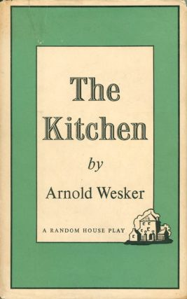 The Kitchen. Arnold Wesker