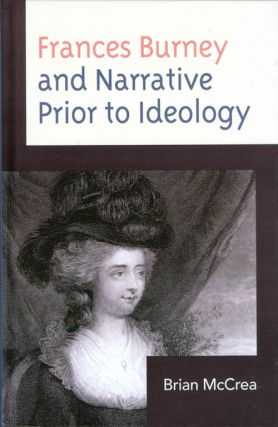 Frances Burney and Narrative Prior to Ideology. Brian McCrea