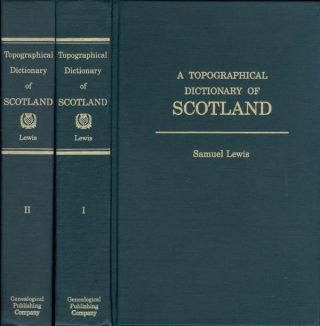 A Topographical Dictionary of Scotland, Comprising the Several Counties, Islands, Cities, Burgh...