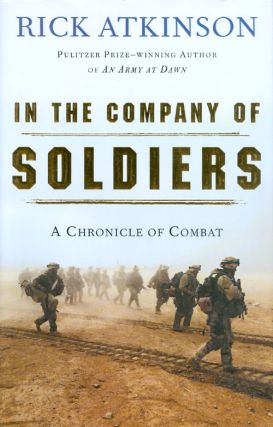 In the Company of Soldiers: A Chronicle of Combat. Rick Atkinson