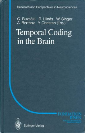 Temporal Coding in the Brain (Research and Perspectives in Neurosciences). G. Buzsaki, R. Llinas,...