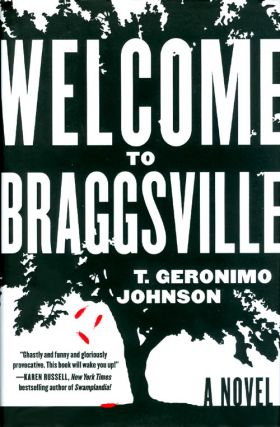 Welcome to Braggsville. T. Geronimo Johnson