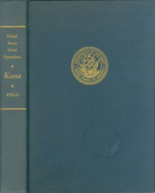 History of United States Naval Operations: Korea. James A. Field