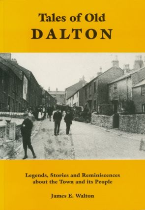 Tales of Old Dalton: Legends, Stories and Reminiscences about the Town and Its People. James E....