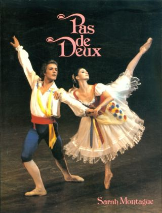 Pas De Deux: Great Partnerships in Dance. Sarah Montague