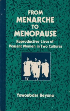 From Menarche to Menopause: Reproductive Lives of Peasant Women in Two Cultures (SUNY series in...