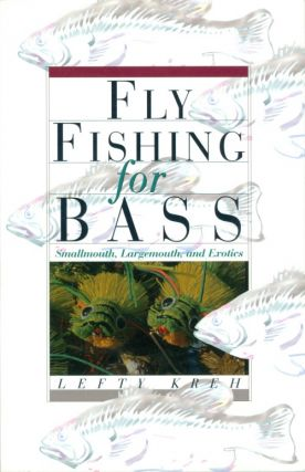 Fly Fishing for Bass. Lefty Kreh