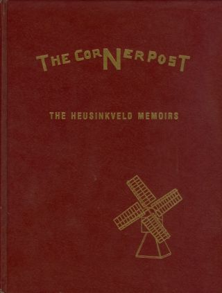 The Cornerpost: The Heusinkveld Memoirs. Cornerpost Authors Association