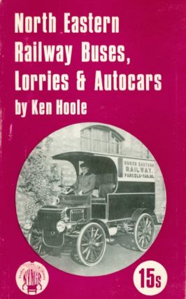 North-Eastern Railway Buses, Lorries and Autocars. Ken Hoole