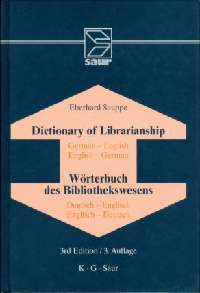 Dictionary of Librarianship (3rd Edition / 3 Auflage). Eberhard Sauppe