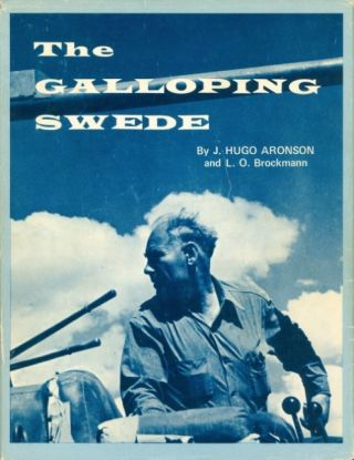 The Galloping Swede. J. Hugo Aronson, L. O. Brockman