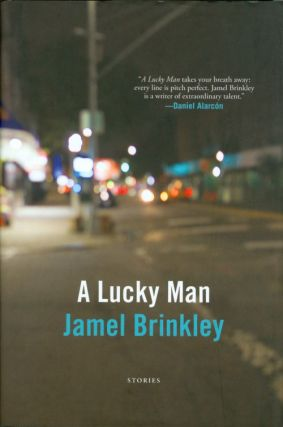 A Lucky Man: Stories. Jamel Brinkley