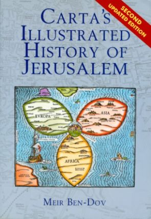 Carta's Illustrated History of Jerusalem. Meir Ben-Dov
