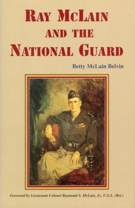 Ray McLain and the National Guard. Betty M. Belvin