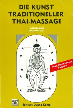 Die Kunst traditioneller Thai-Massage. Asokananda, Harald Brust