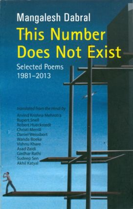 This Number Does Not Exist: Selected Poems 1981-2013. Mangalesh Dabral