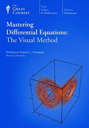 Mastering Differential Equations: The Visual Method. Robert L. Devaney, The Great Courses