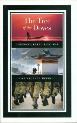 The Tree of the Doves: Ceremony, Expedition, War. Christopher Merrill