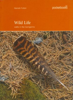 Wild Life: Walks in the Cairngorms. Hamish Fulton