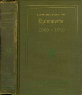 Simplified Scientific Ephemeris 1900-1919. The Rosicrucian Fellowship