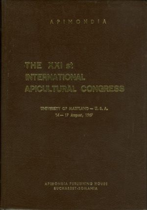 The XXI st International Apicultural Congress, University of Maryland, 14-17 August, 1967....
