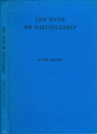 The Path of Discipleship. Annie Besant