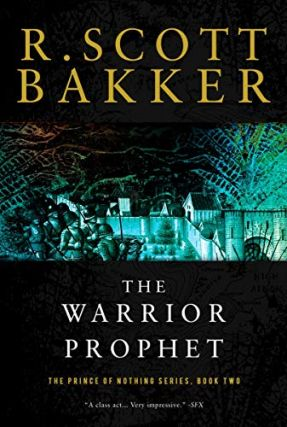 The Warrior Prophet (The Prince of Nothing, #2). R. Scott Bakker