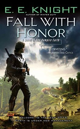 Fall With Honor (The Vampire Earth #7). E. E. Knight