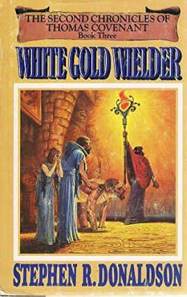 White Gold Wielder (Second Chronicles of Thomas Covenant, #3). Stephen R. Donaldson