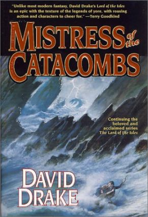 Mistress of the Catacombs (Lord of the Isles, #4). David Drake