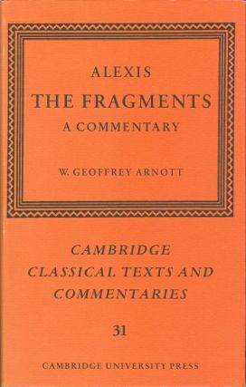Alexis: The Fragments: A Commentary (Cambridge Classical Texts and Commentaries). Alexis, W....