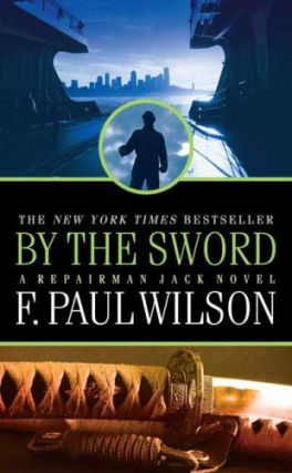 By the Sword: (Repairman Jack, #12). F. Paul Wilson