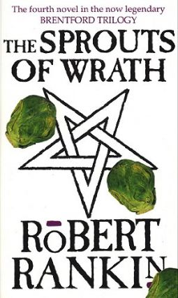 The Sprouts of Wrath (Brentford Trilogy, #4). Robert Gankin