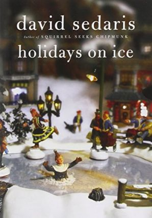 Holidays On Ice. David Sedaris