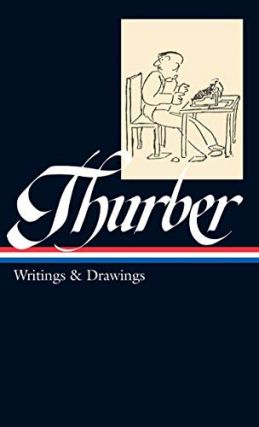 James Thurber: Writings & Drawings (LOA #90) (Library of America). James Thurber