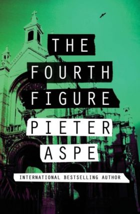 The Fourth Figure (Pieter Van In, #4). Pieter Aspe, Brian Doyle, trans