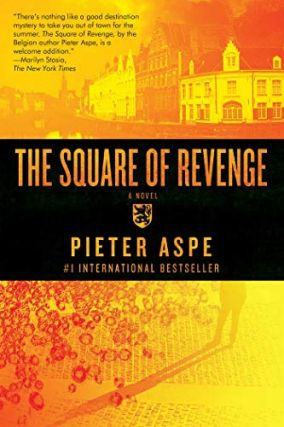 The Square of Revenge (Pieter Van In, #1). Pieter Aspe, Brian Doyle
