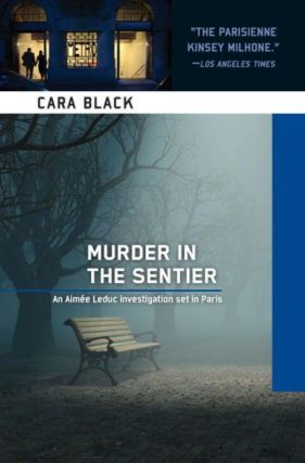 Murder in the Sentier (Aimee Leduc, #3). Cara Black