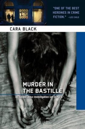 Murder in the Bastille (Aimee Leduc, #4). Cara Black