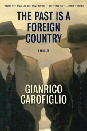 The Past Is A Foreign Country. Gianrico Carofiglio, Howard Curtis, trans