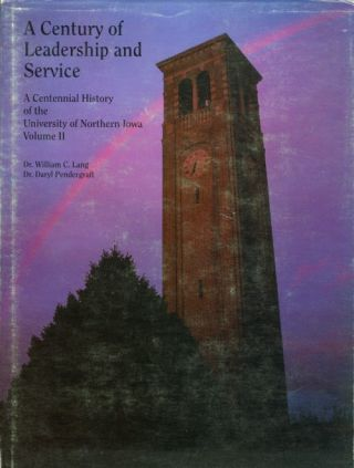 A Century of Leadership and Service: A Centennial History of the University of Northern Iowa,...