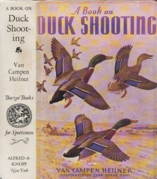 A Book on Duck Shooting. Van Campen Heilner