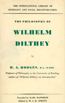 The Philosophy of Wilhelm Dilthey. H. A. Hodges